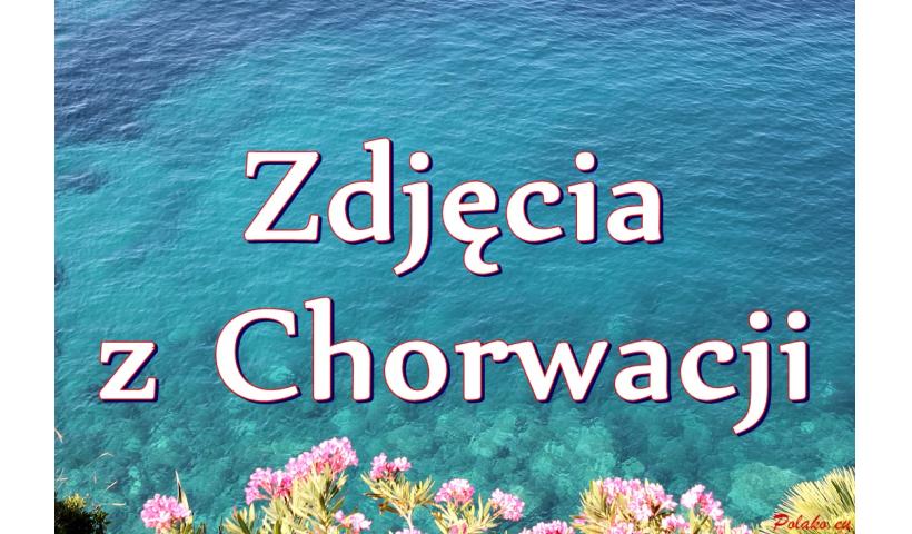 20 moich ulubionych zdjęć z Chorwacji