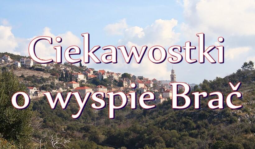 Ciekawostki o wyspie Brač